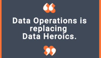 DataOps Data Heroics