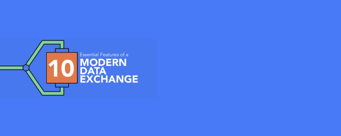 EBook: Ten Features of a Modern Data Exchange
